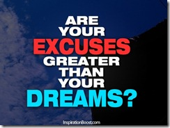 Excuses Greater than your Dreams August 15 2012